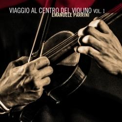 Viaggio al Centro del Violino Vol. 1